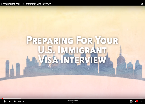 VIDEO: Preparing for Your Immigrant Visa Interview